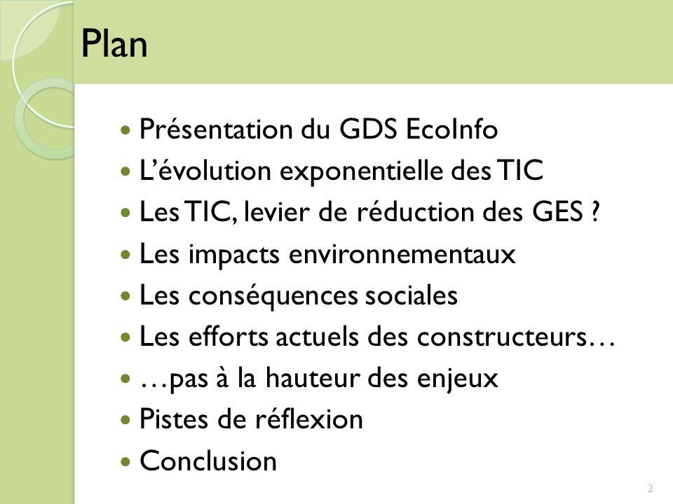 Plan Présentation du GDS EcoInfo L'évolution exponentielle des TIC