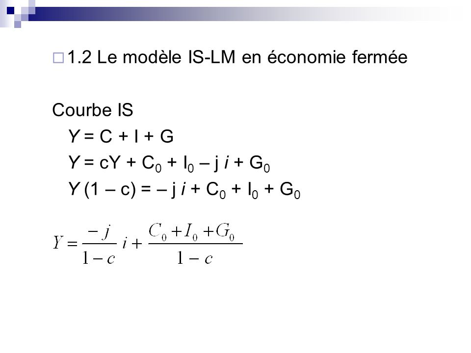 1.2 Le modèle IS-LM en économie fermée