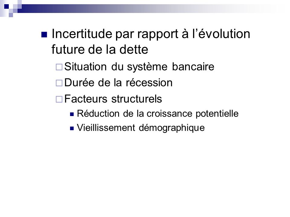 Incertitude par rapport à l'évolution future de la dette