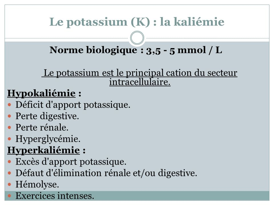 Le potassium (K) : la kaliémie