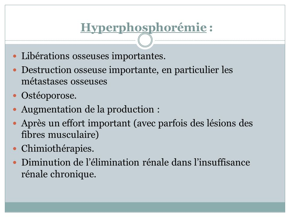 Hyperphosphorémie : Libérations osseuses importantes.