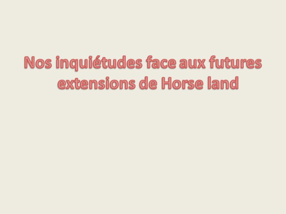 Nos inquiétudes face aux futures extensions de Horse land