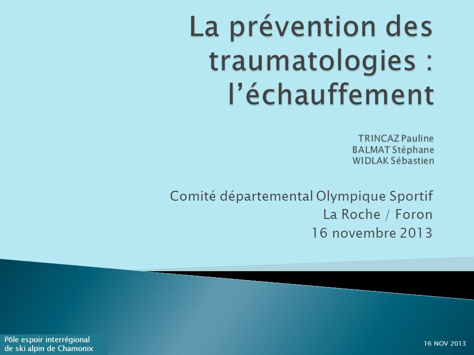 La prévention des traumatologies : l'échauffement TRINCAZ Pauline BALMAT Stéphane WIDLAK Sébastien