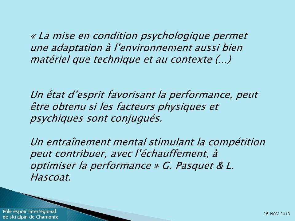 « La mise en condition psychologique permet une adaptation à l'environnement aussi bien matériel que technique et au contexte (…)