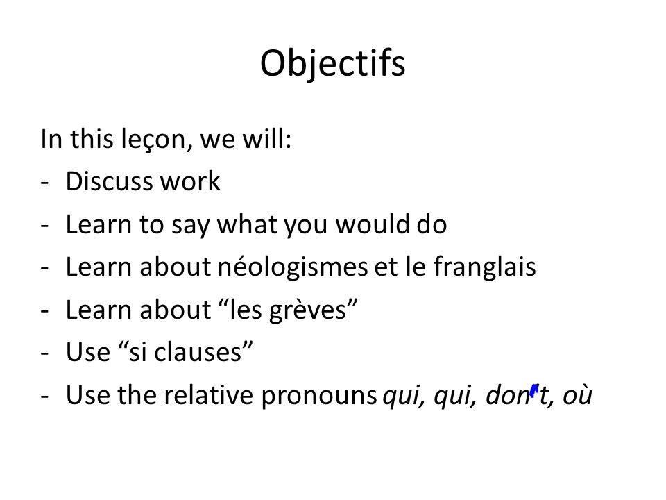 Objectifs In this leçon, we will: Discuss work