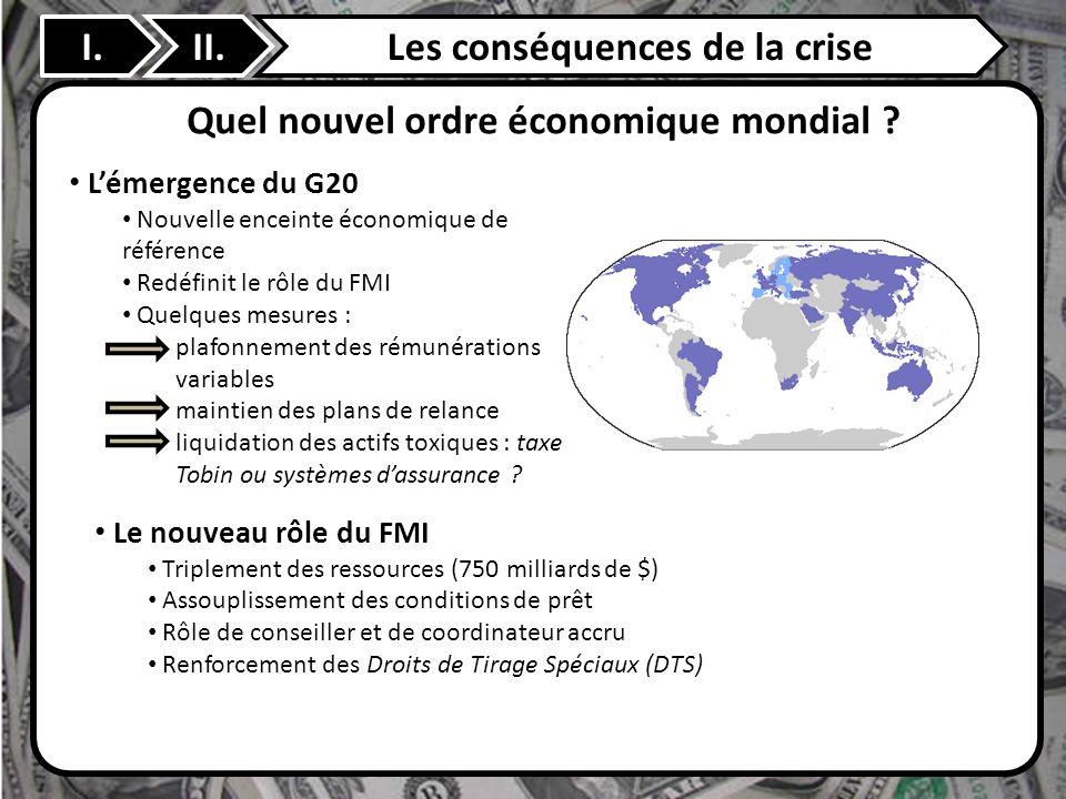 Les conséquences de la crise Quel nouvel ordre économique mondial