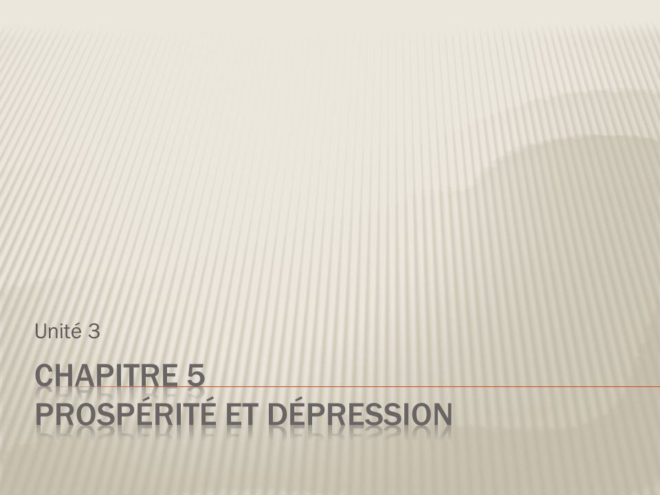 Chapitre 5 Prospérité et dépression