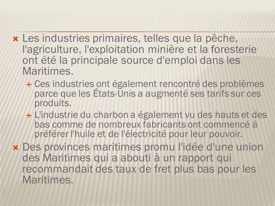 Les industries primaires, telles que la pêche, l agriculture, l exploitation minière et la foresterie ont été la principale source d emploi dans les Maritimes.