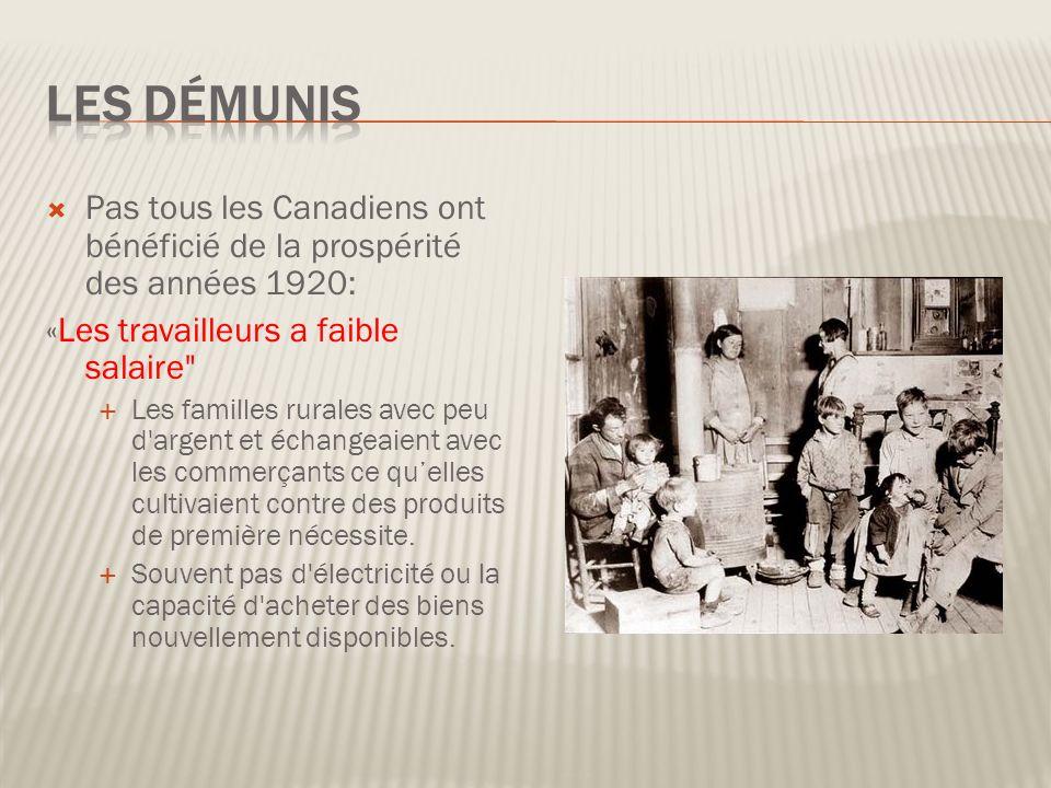 Les démunis Pas tous les Canadiens ont bénéficié de la prospérité des années 1920: «Les travailleurs a faible salaire