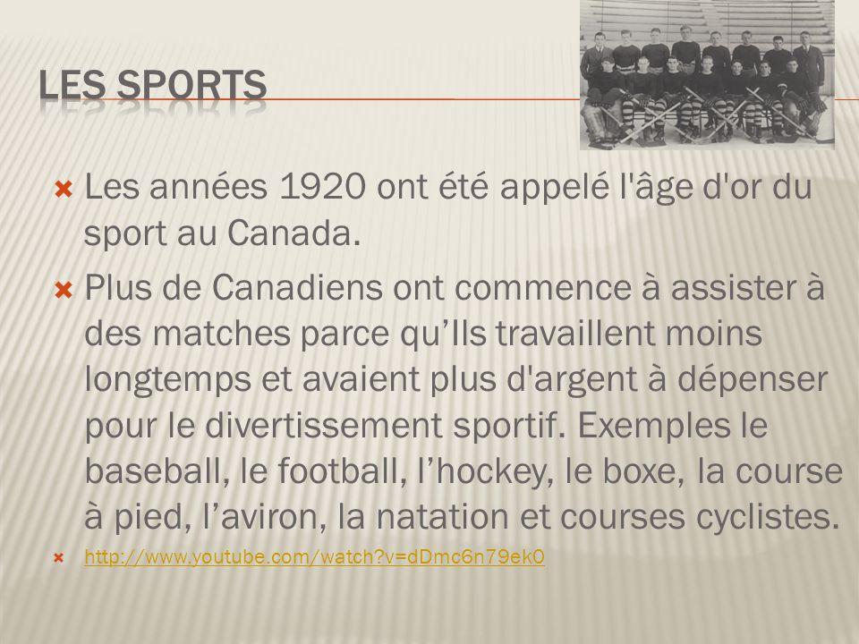 Les sports Les années 1920 ont été appelé l âge d or du sport au Canada.