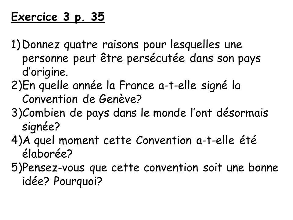 Exercice 3 p. 35 Donnez quatre raisons pour lesquelles une personne peut être persécutée dans son pays d'origine.
