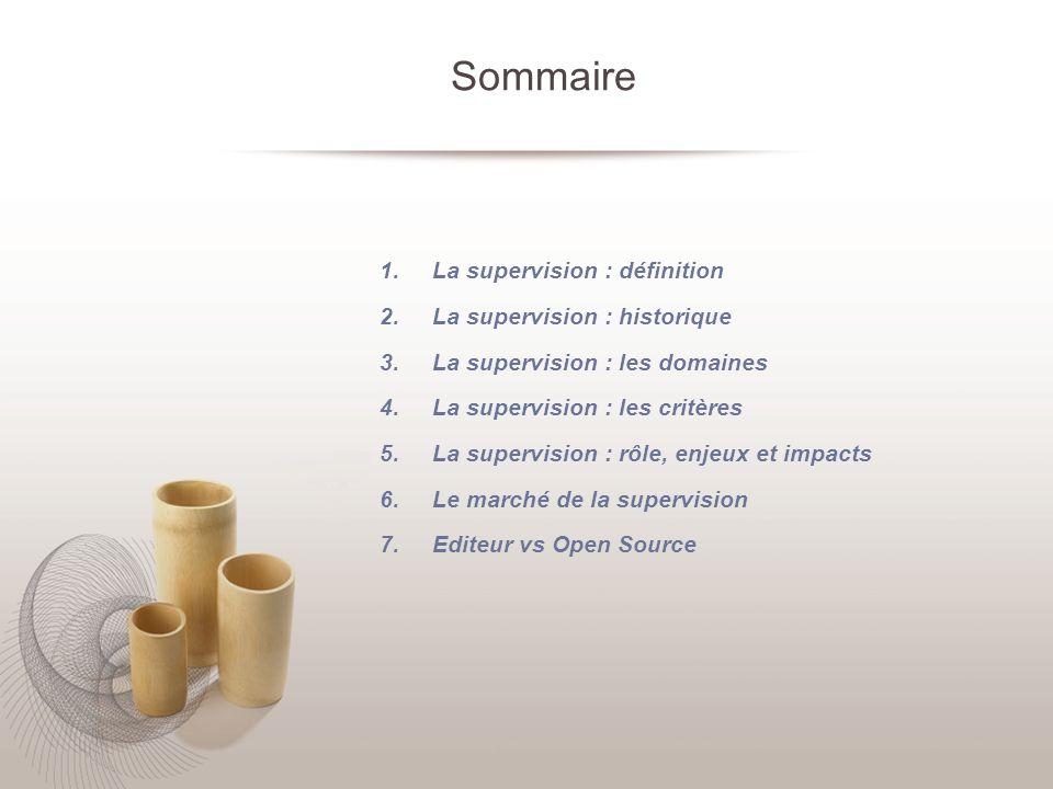 Sommaire La supervision : définition La supervision : historique