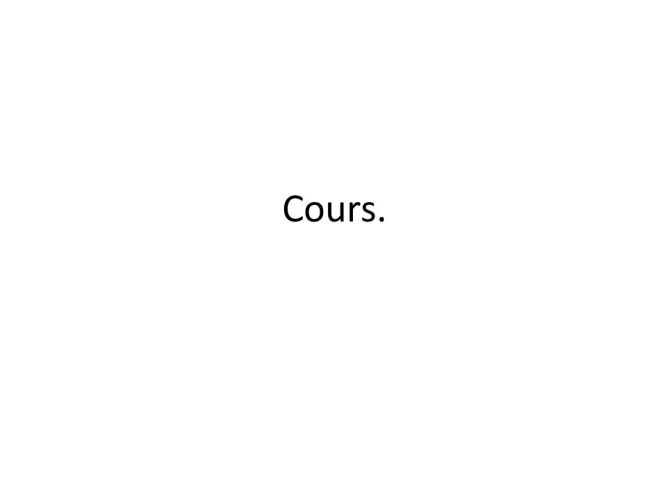 Cours.