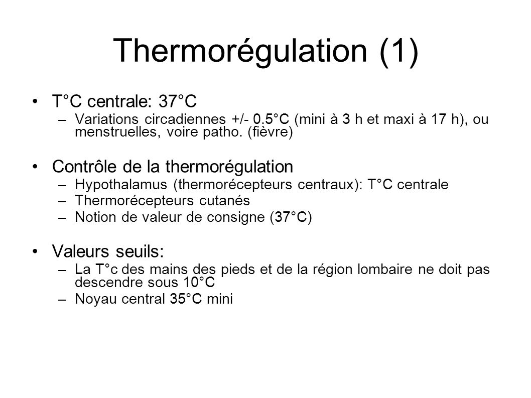 Thermorégulation (1) T°C centrale: 37°C