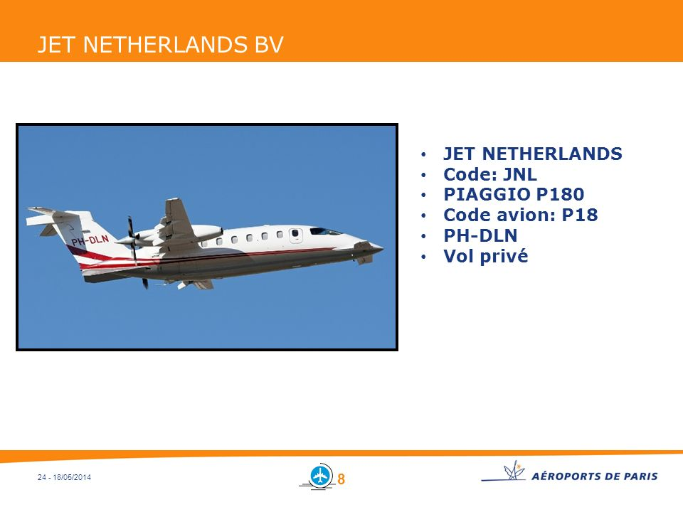 JET NETHERLANDS BV JET NETHERLANDS Code: JNL PIAGGIO P180