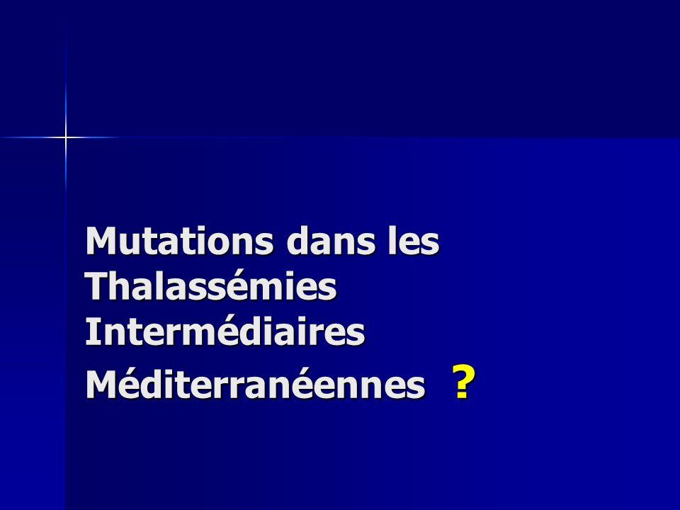 Mutations dans les Thalassémies Intermédiaires Méditerranéennes
