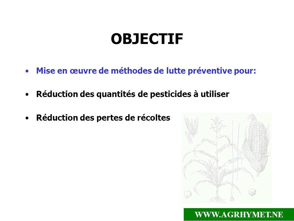 OBJECTIF Mise en œuvre de méthodes de lutte préventive pour: