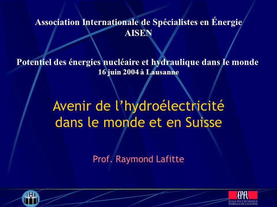 Avenir de l'hydroélectricité dans le monde et en Suisse