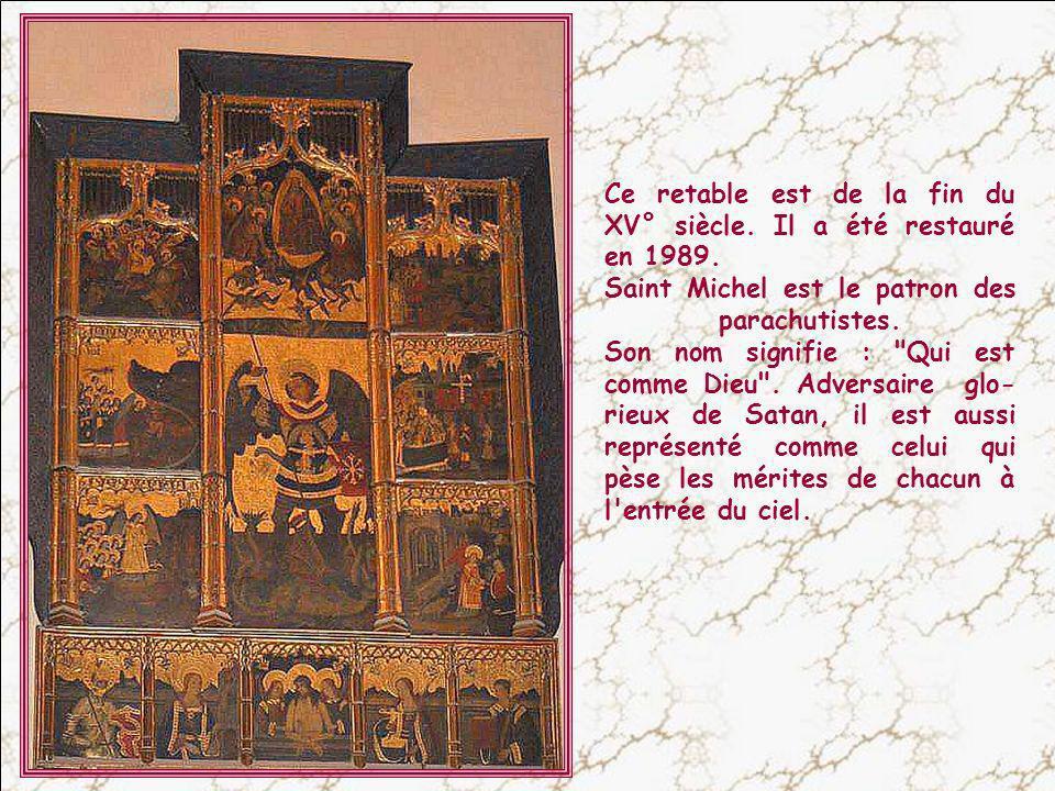 Ce retable est de la fin du XV° siècle. Il a été restauré en 1989.