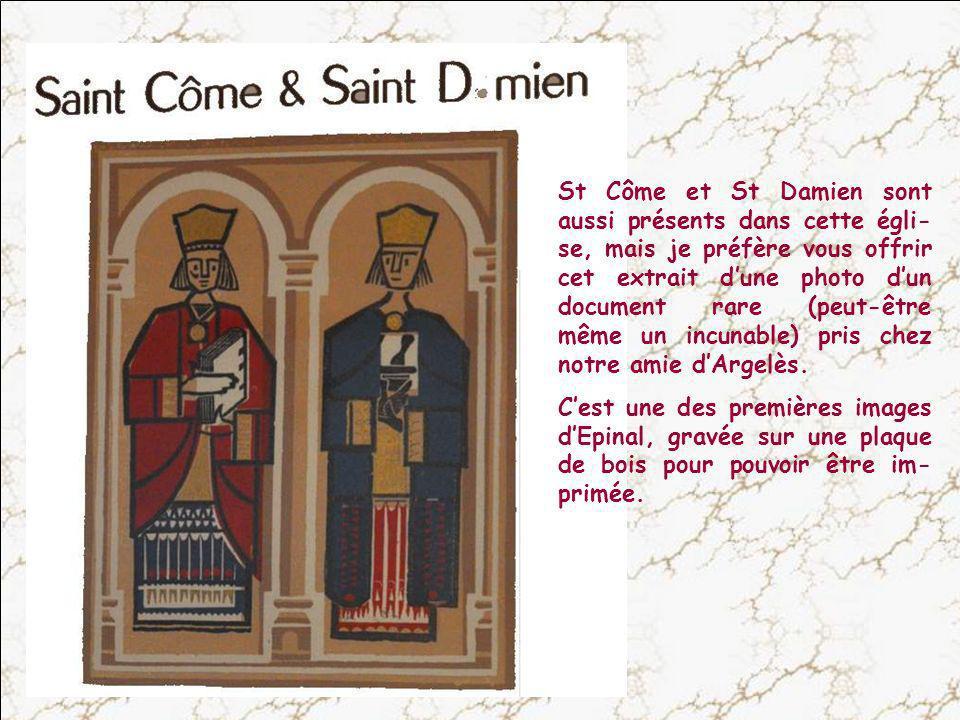 St Côme et St Damien sont aussi présents dans cette égli-se, mais je préfère vous offrir cet extrait d'une photo d'un document rare (peut-être même un incunable) pris chez notre amie d'Argelès.