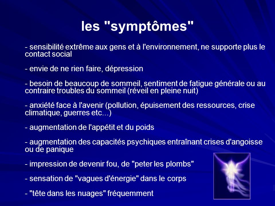 les symptômes - sensibilité extrême aux gens et à l environnement, ne supporte plus le contact social.