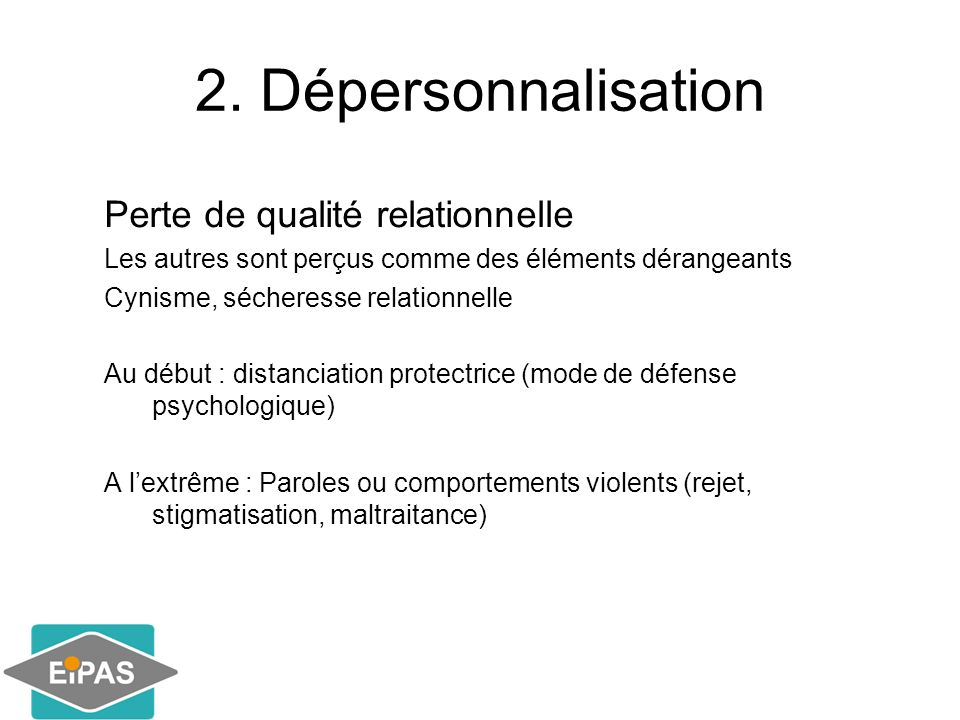 2. Dépersonnalisation Perte de qualité relationnelle