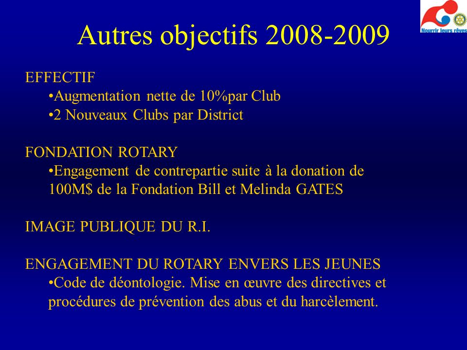 Autres objectifs 2008-2009 EFFECTIF Augmentation nette de 10%par Club