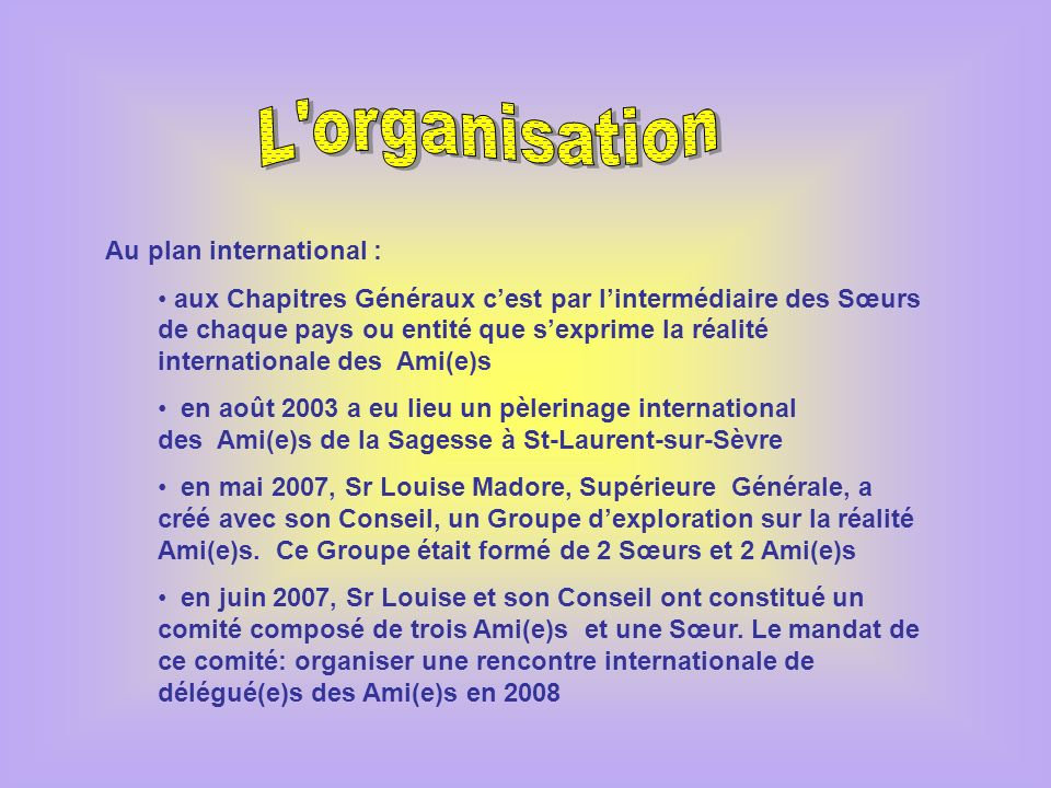 L organisation Au plan international :