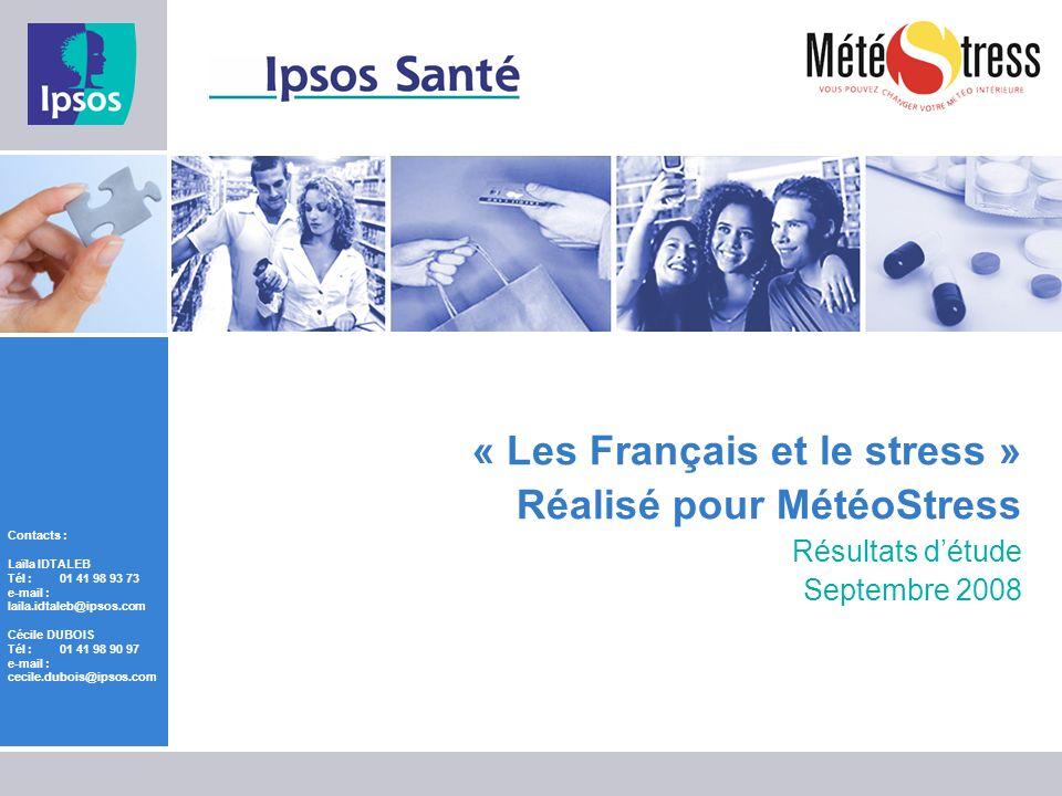 « Les Français et le stress » Réalisé pour MétéoStress Résultats d'étude Septembre 2008