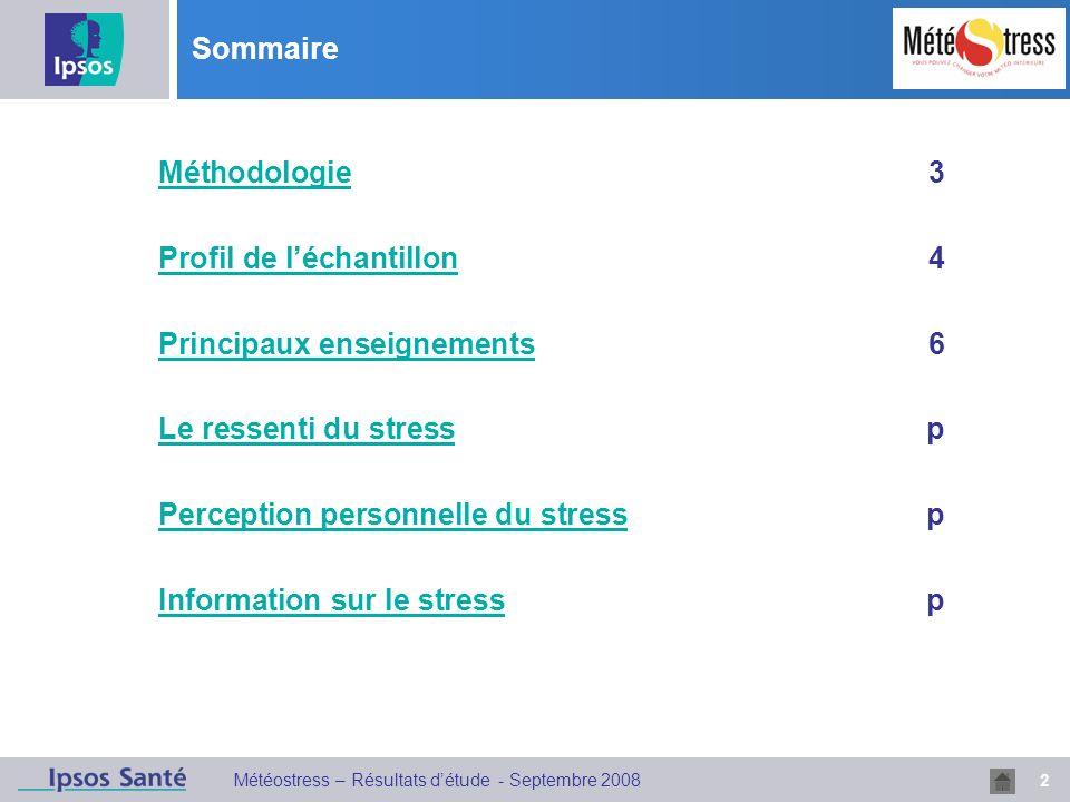 Sommaire Méthodologie 3. Profil de l'échantillon 4. Principaux enseignements 6. Le ressenti du stress p.