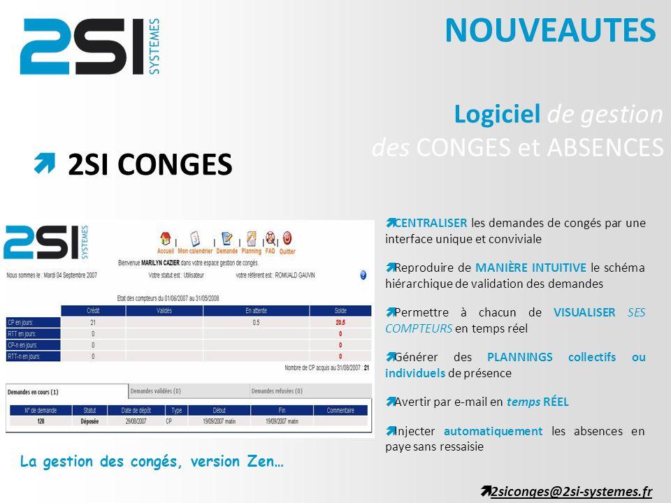 NOUVEAUTES 2SI CONGES Logiciel de gestion des CONGES et ABSENCES 