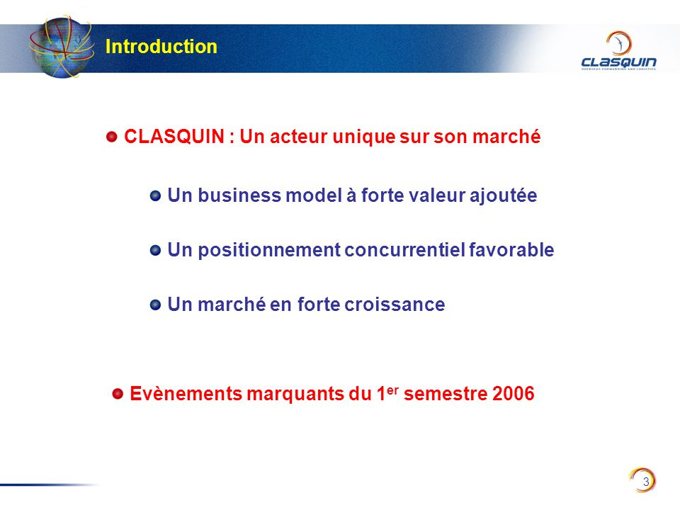 Introduction CLASQUIN : Un acteur unique sur son marché. Un business model à forte valeur ajoutée.