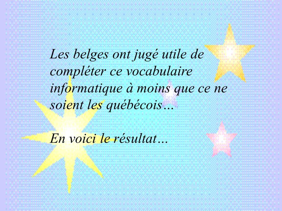 Les belges ont jugé utile de compléter ce vocabulaire