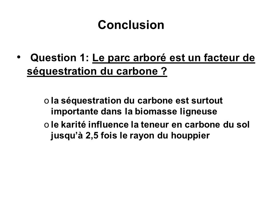 Conclusion Question 1: Le parc arboré est un facteur de séquestration du carbone