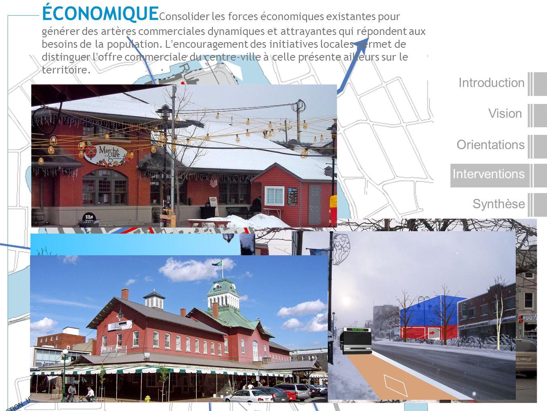 ÉCONOMIQUEConsolider les forces économiques existantes pour générer des artères commerciales dynamiques et attrayantes qui répondent aux besoins de la population. L'encouragement des initiatives locales permet de distinguer l'offre commerciale du centre-ville à celle présente ailleurs sur le territoire.