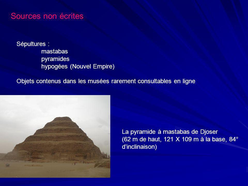 Sources non écrites Sépultures : mastabas pyramides