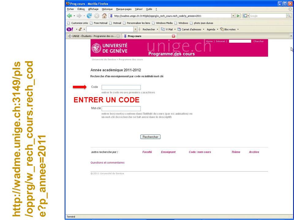 ENTRER UN CODE http://wadme.unige.ch:3149/pls/opprg/w_rech_cours.rech_code p_annee=2011
