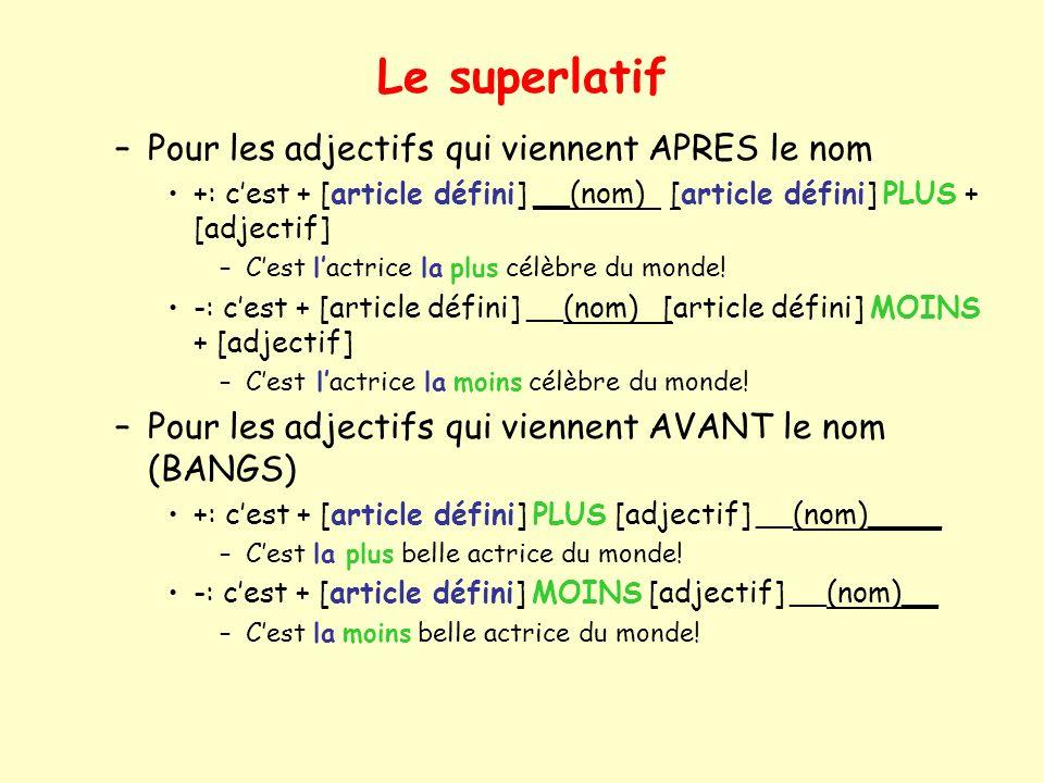 Le superlatif Pour les adjectifs qui viennent APRES le nom