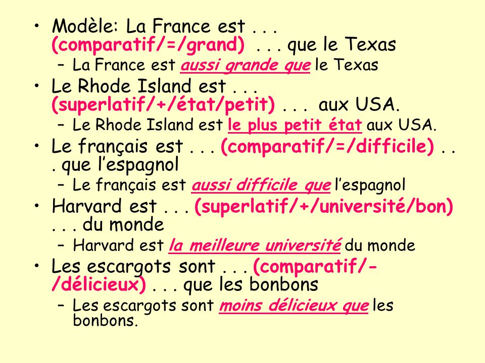 Modèle: La France est (comparatif/=/grand) que le Texas