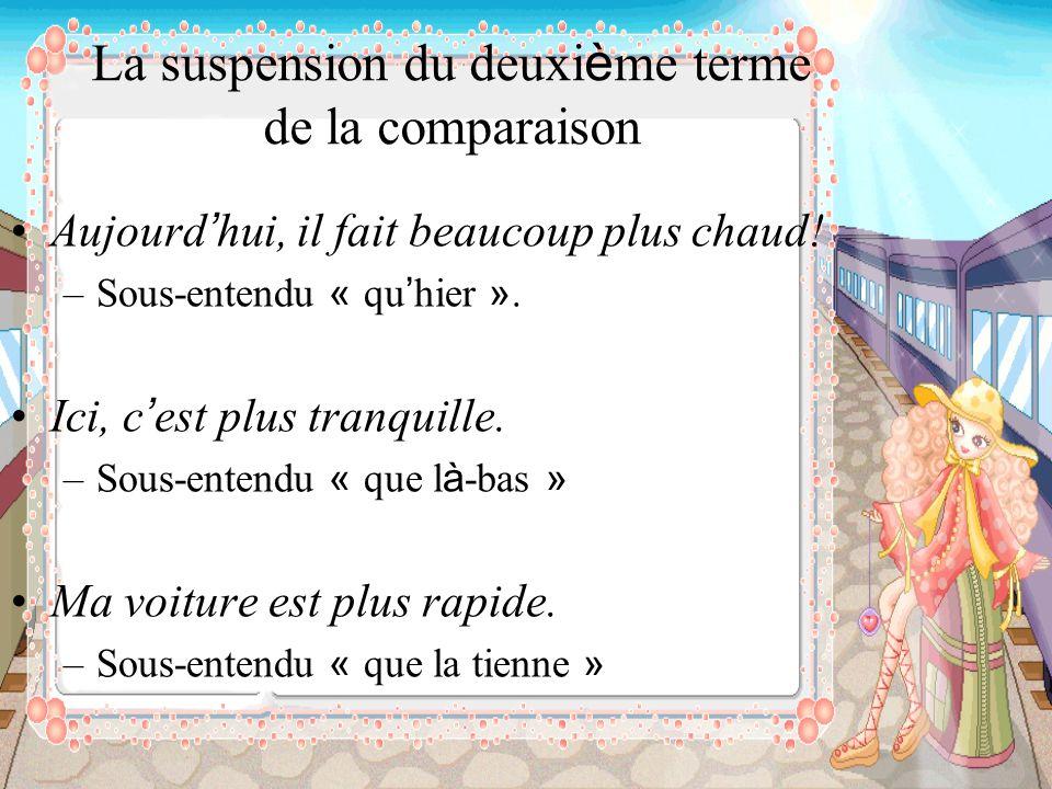 La suspension du deuxième terme de la comparaison