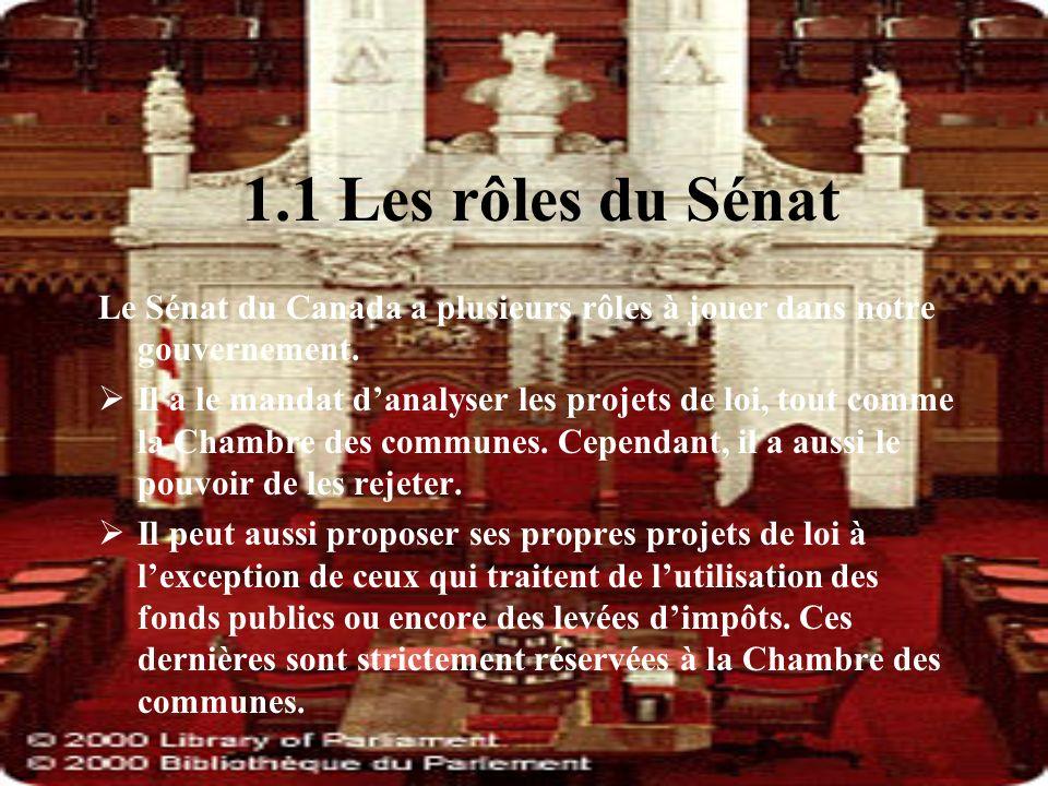 1.1 Les rôles du Sénat Le Sénat du Canada a plusieurs rôles à jouer dans notre gouvernement.