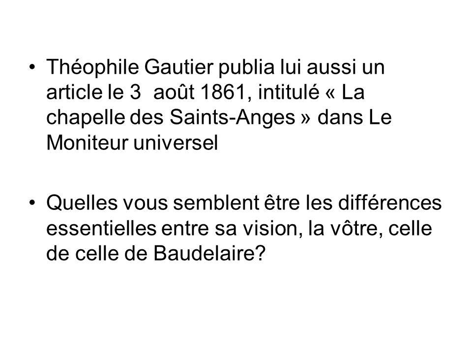 Théophile Gautier publia lui aussi un article le 3 août 1861, intitulé « La chapelle des Saints-Anges » dans Le Moniteur universel