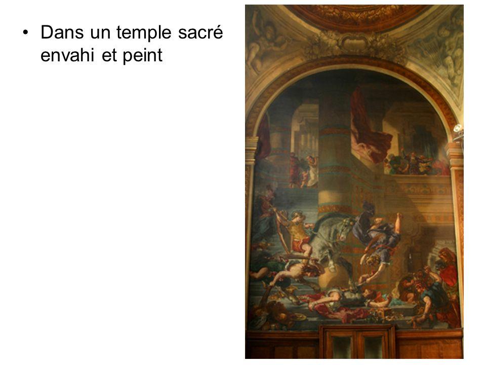 Dans un temple sacré envahi et peint