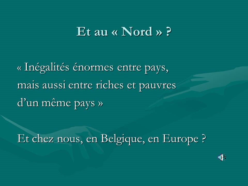 Et au « Nord » mais aussi entre riches et pauvres d'un même pays »