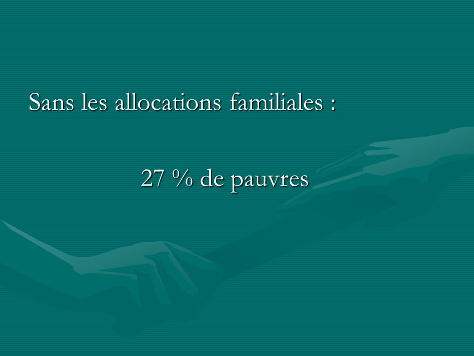 Sans les allocations familiales :