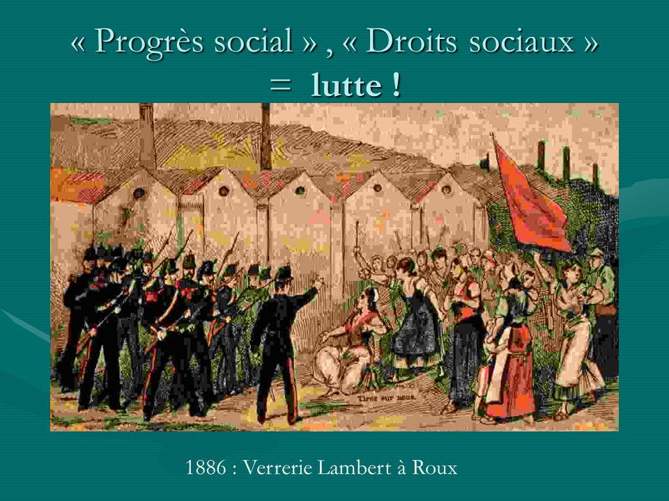 « Progrès social » , « Droits sociaux » = lutte !