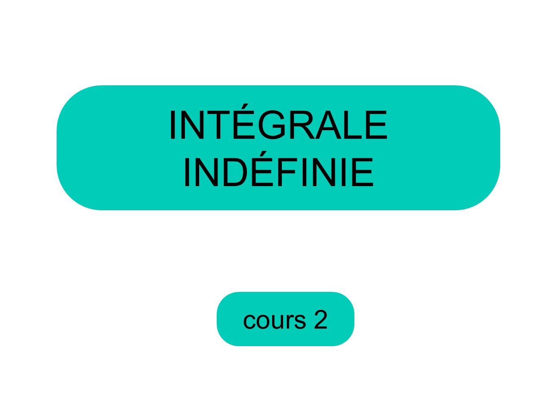 INTÉGRALE INDÉFINIE cours 2