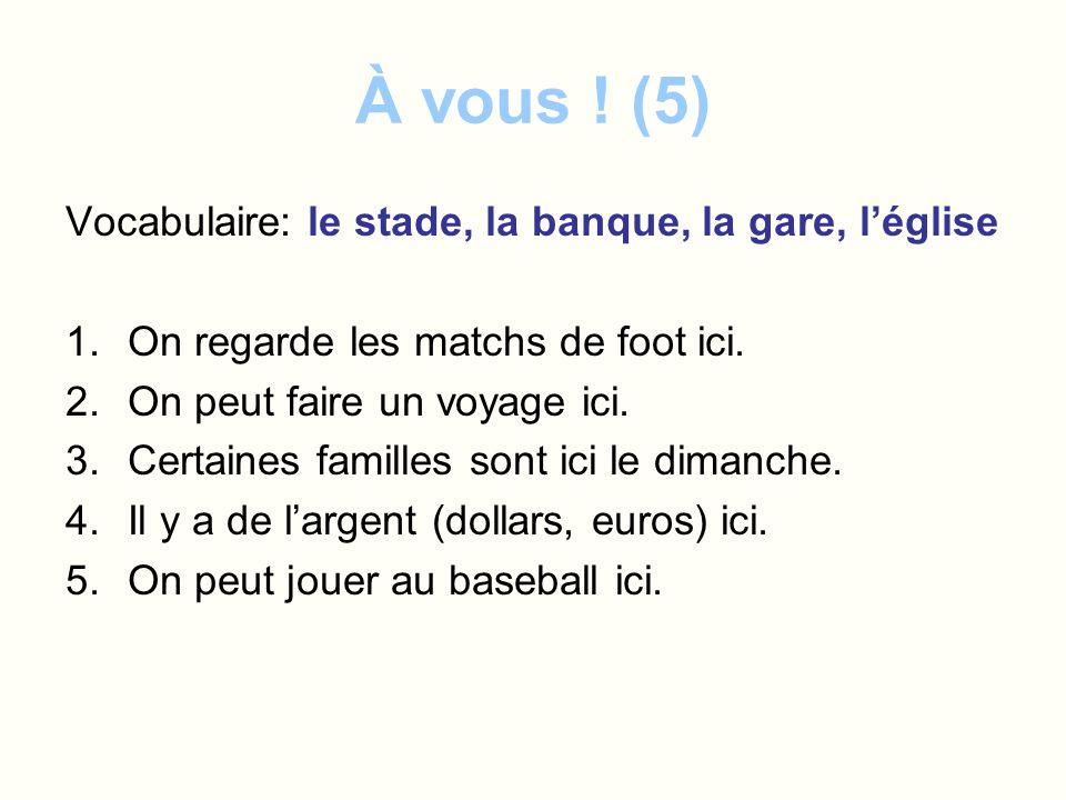 À vous ! (5) Vocabulaire: le stade, la banque, la gare, l'église
