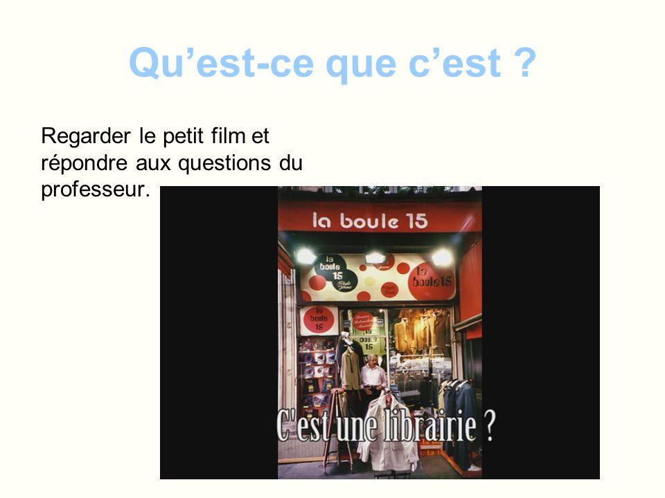 Qu'est-ce que c'est Regarder le petit film et répondre aux questions du professeur.