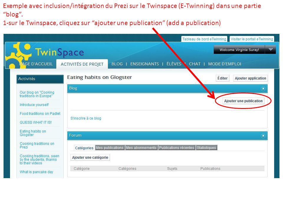 Exemple avec inclusion/intégration du Prezi sur le Twinspace (E-Twinning) dans une partie blog .